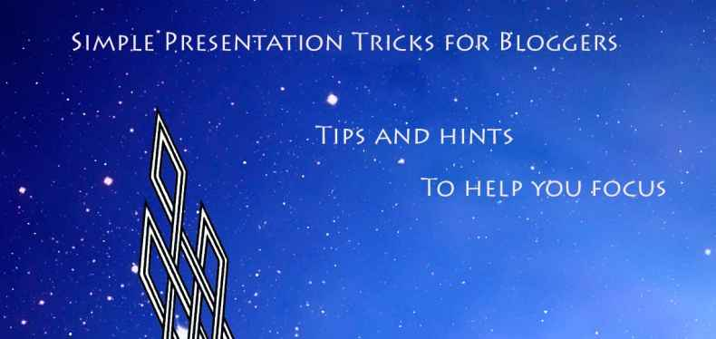 Simple Presentation Tricks for Bloggers