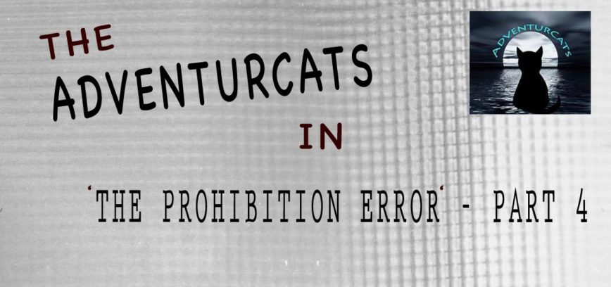 AdventurCats the Prohibition Error Part 4